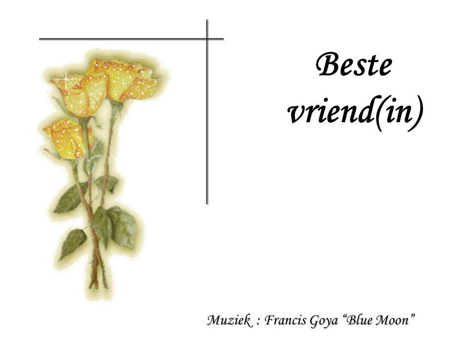 Muziek : Francis Goya Blue Moon Beste vriend(in)