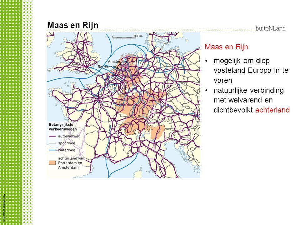 Maas en Rijn mogelijk om diep vasteland Europa in te varen natuurlijke verbinding met welvarend en dichtbevolkt achterland Maas en Rijn