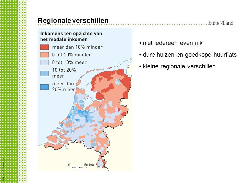 niet iedereen even rijk dure huizen en goedkope huurflats kleine regionale verschillen Regionale verschillen