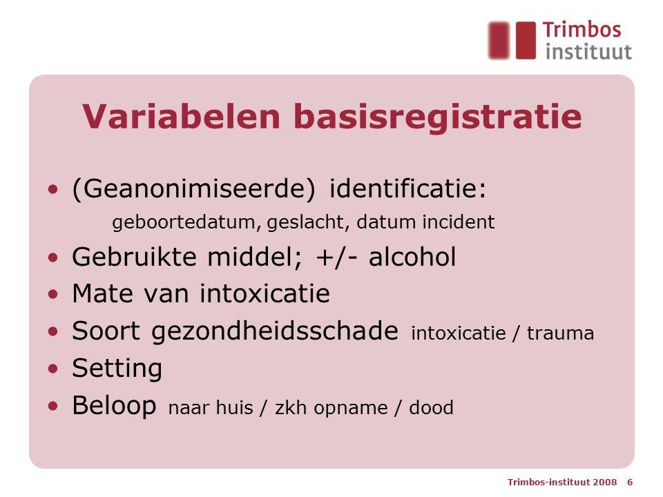 Trimbos-instituut 2008 6 Variabelen basisregistratie (Geanonimiseerde) identificatie: geboortedatum, geslacht, datum incident Gebruikte middel; +/- al