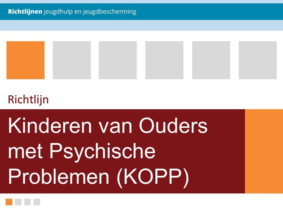 Kinderen van Ouders met Psychische Problemen (KOPP) Richtlijn