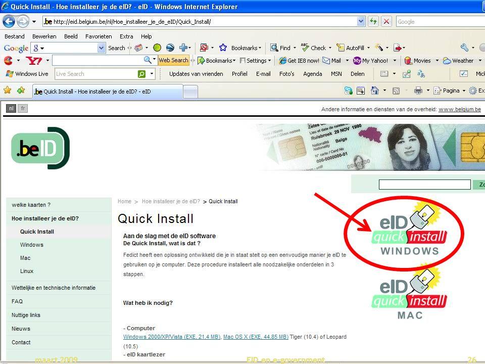 Deze presentatie mag noch geheel, noch gedeeltelijk worden gebruikt of gekopieerd zonder de schriftelijke toestemming van Seniornet Vlaanderen VZW maart 2009 EID en e-government 26