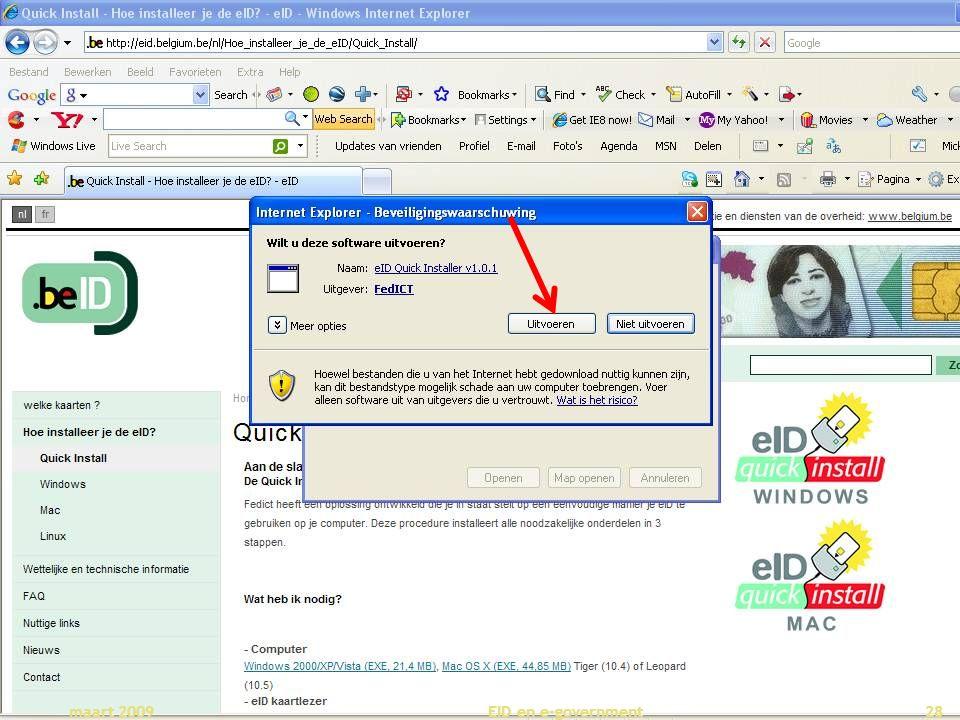 Deze presentatie mag noch geheel, noch gedeeltelijk worden gebruikt of gekopieerd zonder de schriftelijke toestemming van Seniornet Vlaanderen VZW maart 2009 EID en e-government 28