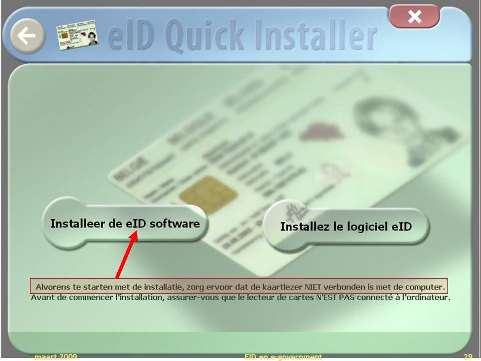 Deze presentatie mag noch geheel, noch gedeeltelijk worden gebruikt of gekopieerd zonder de schriftelijke toestemming van Seniornet Vlaanderen VZW maart 2009 EID en e-government 29