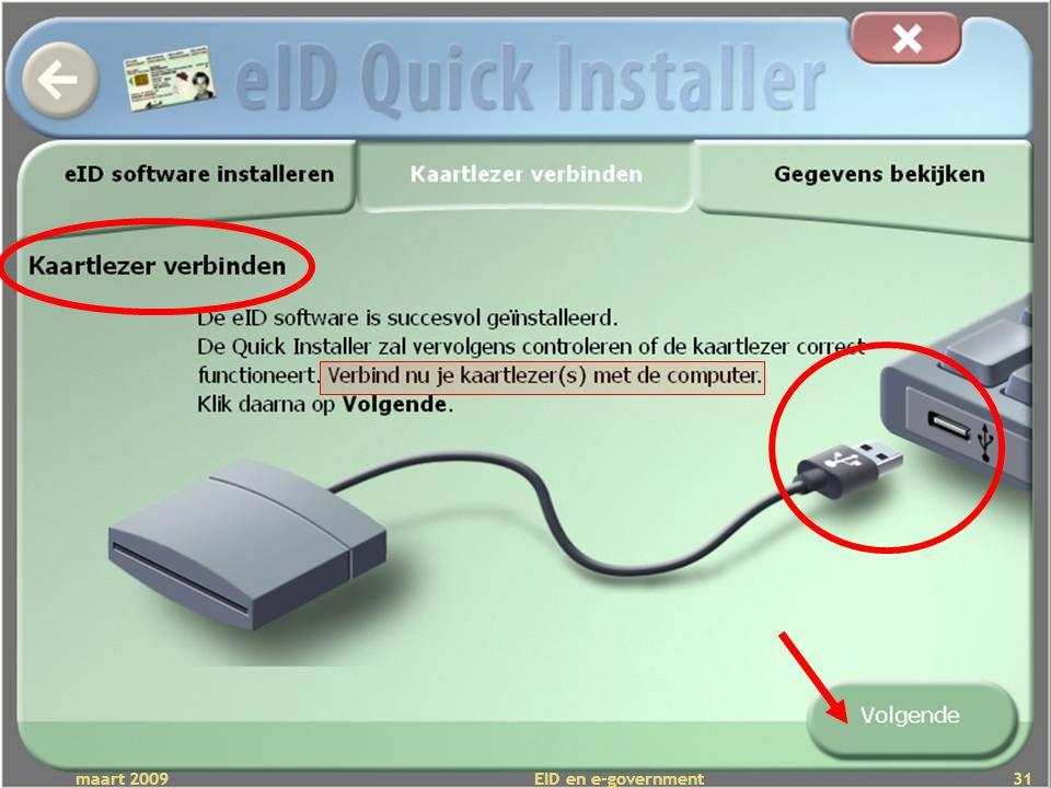 Deze presentatie mag noch geheel, noch gedeeltelijk worden gebruikt of gekopieerd zonder de schriftelijke toestemming van Seniornet Vlaanderen VZW maart 2009 EID en e-government 31