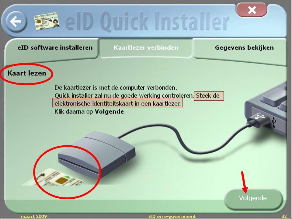 Deze presentatie mag noch geheel, noch gedeeltelijk worden gebruikt of gekopieerd zonder de schriftelijke toestemming van Seniornet Vlaanderen VZW maart 2009 EID en e-government 32