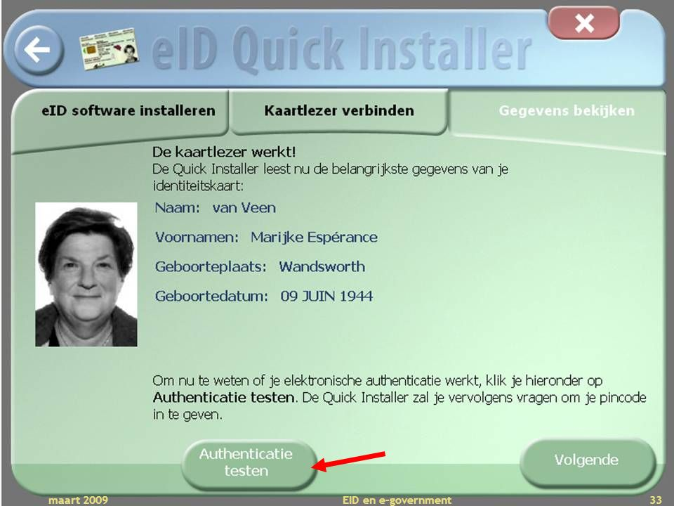 Deze presentatie mag noch geheel, noch gedeeltelijk worden gebruikt of gekopieerd zonder de schriftelijke toestemming van Seniornet Vlaanderen VZW maart 2009 EID en e-government 33