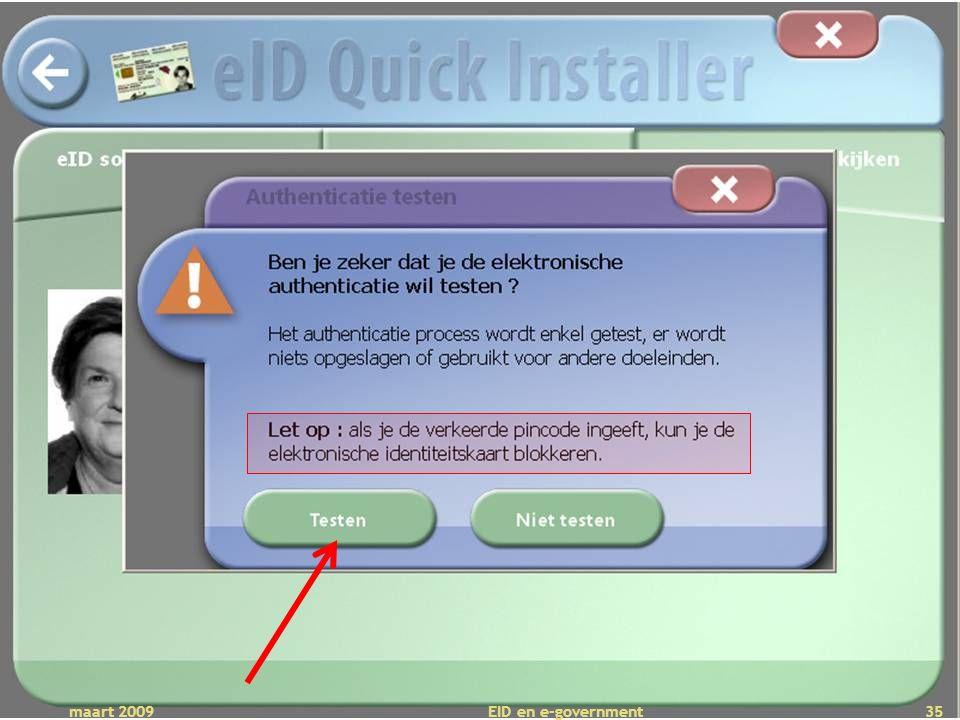 Deze presentatie mag noch geheel, noch gedeeltelijk worden gebruikt of gekopieerd zonder de schriftelijke toestemming van Seniornet Vlaanderen VZW maart 2009 EID en e-government 35
