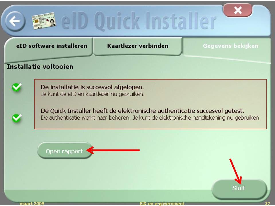Deze presentatie mag noch geheel, noch gedeeltelijk worden gebruikt of gekopieerd zonder de schriftelijke toestemming van Seniornet Vlaanderen VZW maart 2009 EID en e-government 37