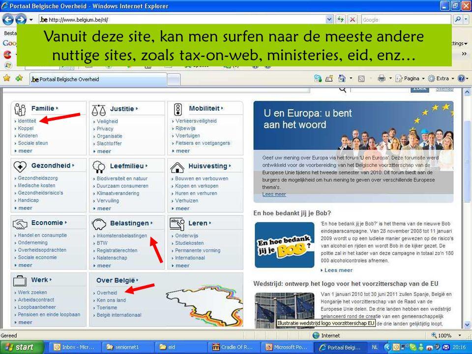 Deze presentatie mag noch geheel, noch gedeeltelijk worden gebruikt of gekopieerd zonder de schriftelijke toestemming van Seniornet Vlaanderen VZW maart 2009 EID en e-government 7 Vanuit deze site, kan men surfen naar de meeste andere nuttige sites, zoals tax-on-web, ministeries, eid, enz…
