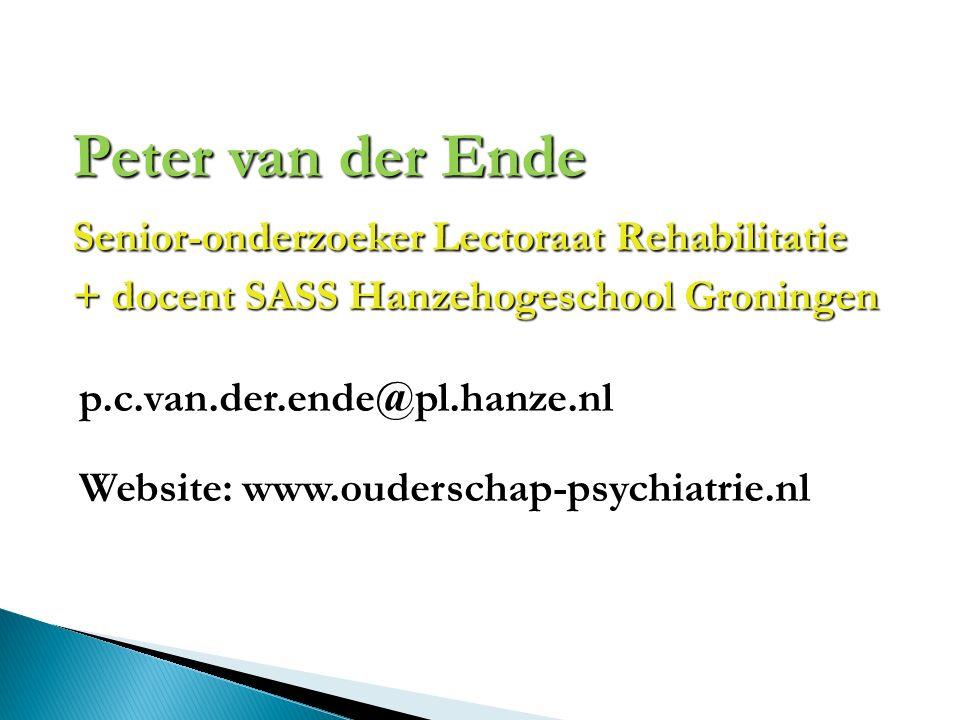 Peter van der Ende Senior-onderzoeker Lectoraat Rehabilitatie Senior-onderzoeker Lectoraat Rehabilitatie + docent SASS Hanzehogeschool Groningen + doc
