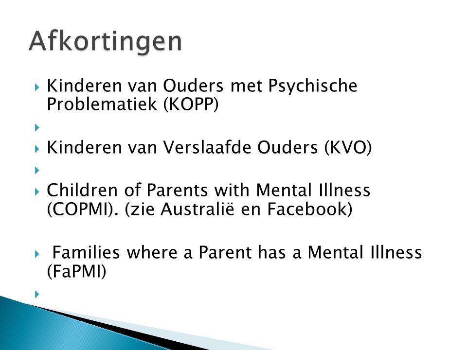 Kinderen   577.000 onder de 18 jaar (15,7%)Ouders  Totaal 405.000 tot 600.000 ouders  Bijna de helft van de mensen met ernstige psychische aandoeningen (EPA) heeft kinderen (±68.000) Lectoraat Rehabilitatie Groningen