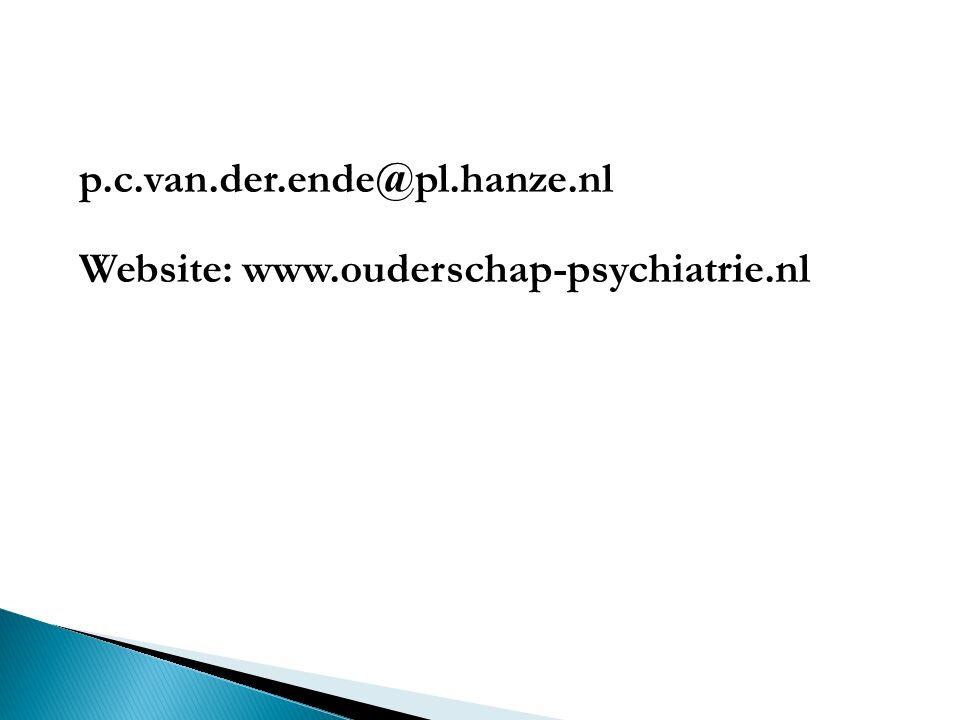 p.c.van.der.ende@pl.hanze.nl Website: www.ouderschap-psychiatrie.nl Lectoraat Rehabilitatie Groningen