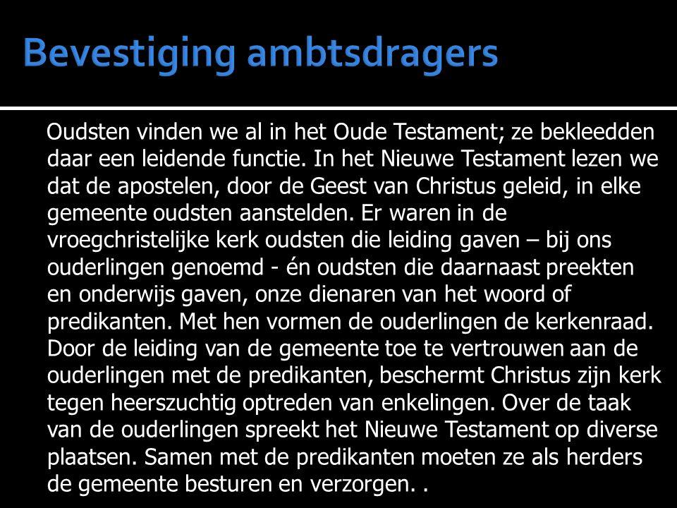 Oudsten vinden we al in het Oude Testament; ze bekleedden daar een leidende functie.