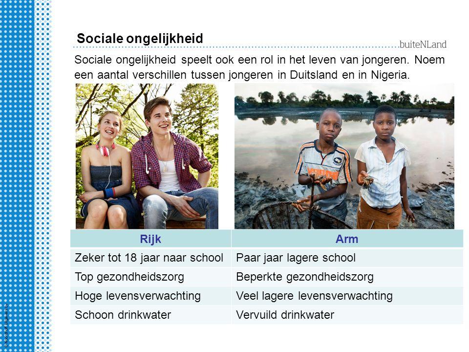 Sociale ongelijkheid RijkArm Zeker tot 18 jaar naar schoolPaar jaar lagere school Top gezondheidszorgBeperkte gezondheidszorg Hoge levensverwachtingVe