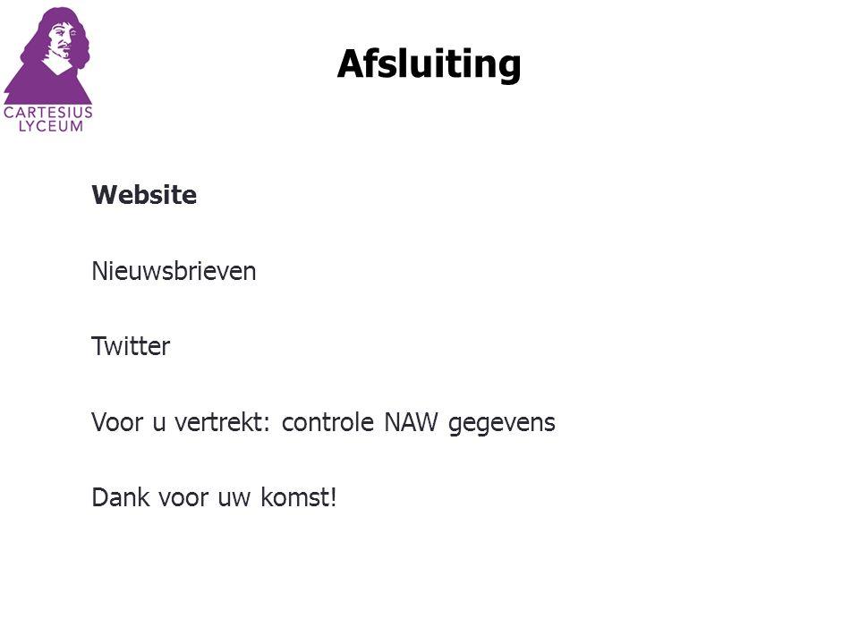 Afsluiting Website Nieuwsbrieven Twitter Voor u vertrekt: controle NAW gegevens Dank voor uw komst!