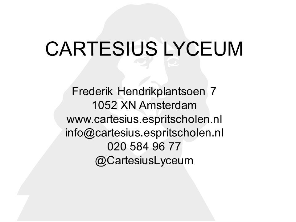 CARTESIUS LYCEUM Frederik Hendrikplantsoen 7 1052 XN Amsterdam www.cartesius.espritscholen.nl info@cartesius.espritscholen.nl 020 584 96 77 @CartesiusLyceum