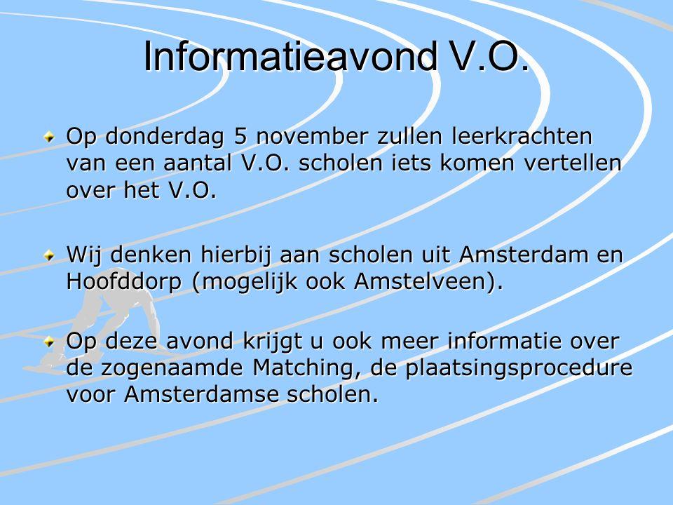 Informatieavond V.O. Op donderdag 5 november zullen leerkrachten van een aantal V.O.