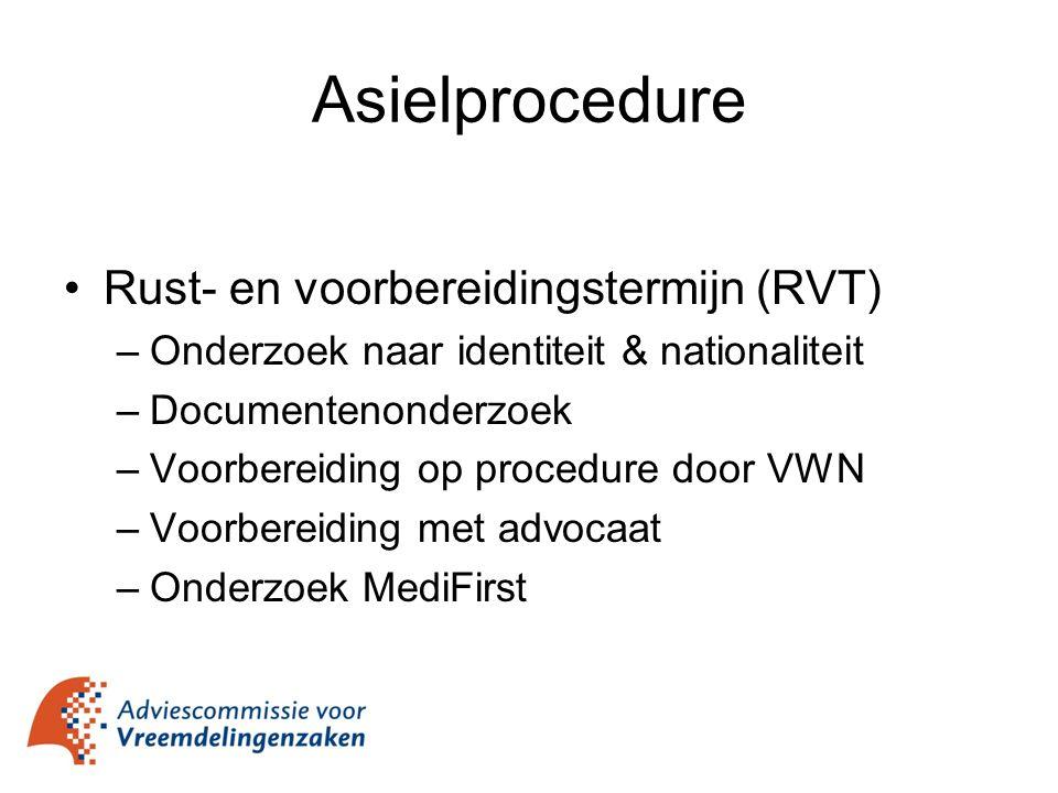 Asielprocedure Rust- en voorbereidingstermijn (RVT) –Onderzoek naar identiteit & nationaliteit –Documentenonderzoek –Voorbereiding op procedure door V