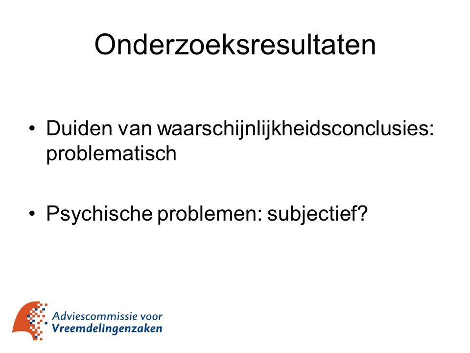 Onderzoeksresultaten Duiden van waarschijnlijkheidsconclusies: problematisch Psychische problemen: subjectief?