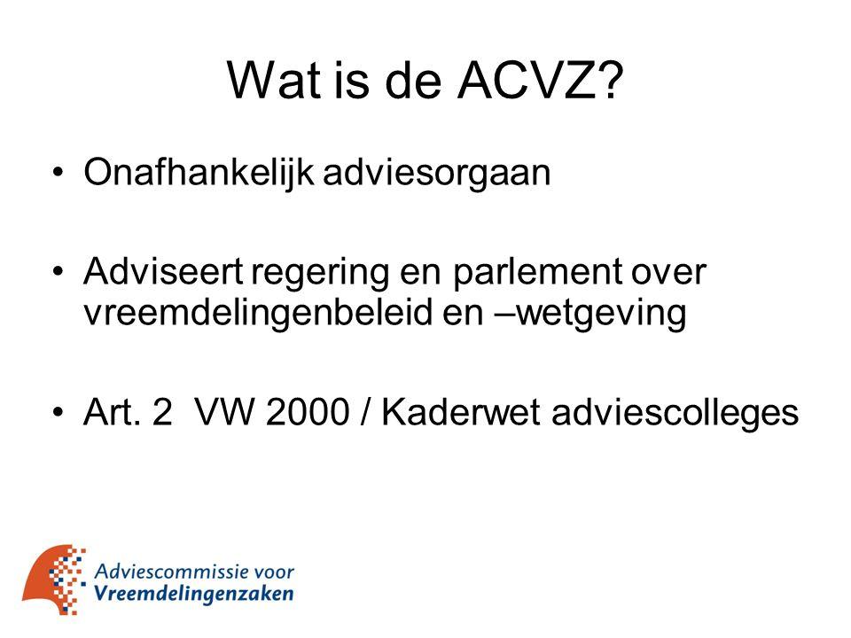 Onafhankelijk adviesorgaan Adviseert regering en parlement over vreemdelingenbeleid en –wetgeving Art. 2 VW 2000 / Kaderwet adviescolleges Wat is de A