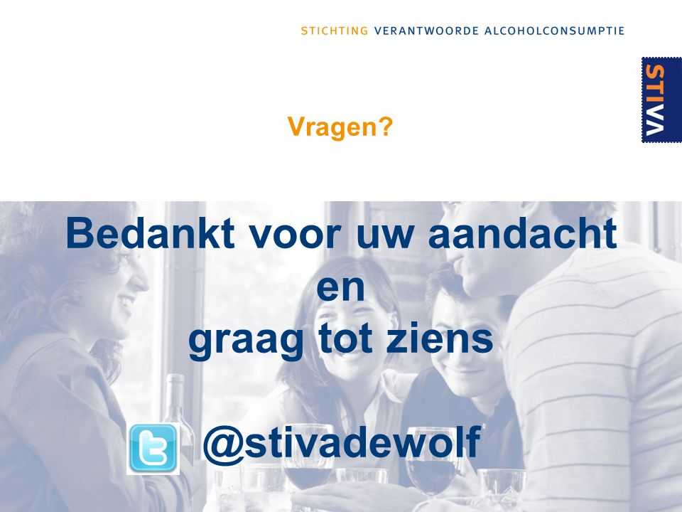 Vragen Bedankt voor uw aandacht en graag tot ziens @stivadewolf