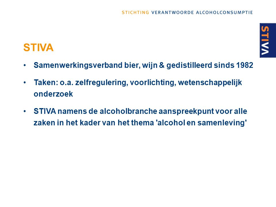 STIVA Samenwerkingsverband bier, wijn & gedistilleerd sinds 1982 Taken: o.a.