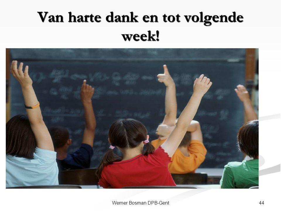 44Werner Bosman DPB-Gent Van harte dank en tot volgende week!