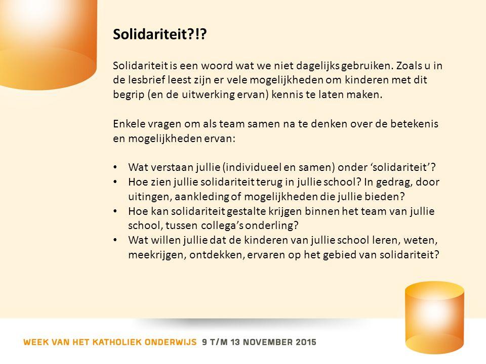 Solidariteit !. Solidariteit is een woord wat we niet dagelijks gebruiken.