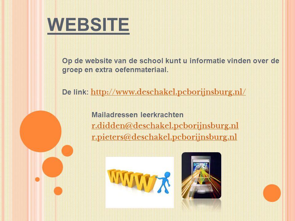 WEBSITE Op de website van de school kunt u informatie vinden over de groep en extra oefenmateriaal.
