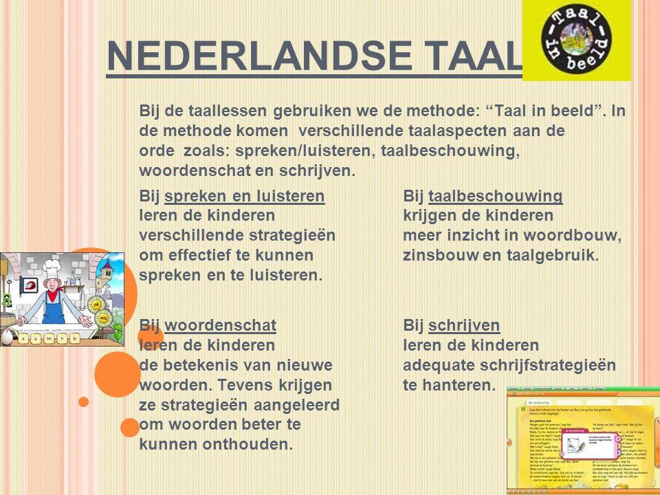 NEDERLANDSE TAAL Bij de taallessen gebruiken we de methode: Taal in beeld .