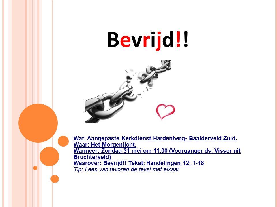 Bevrijd!. Wat: Aangepaste Kerkdienst Hardenberg- Baalderveld Zuid.