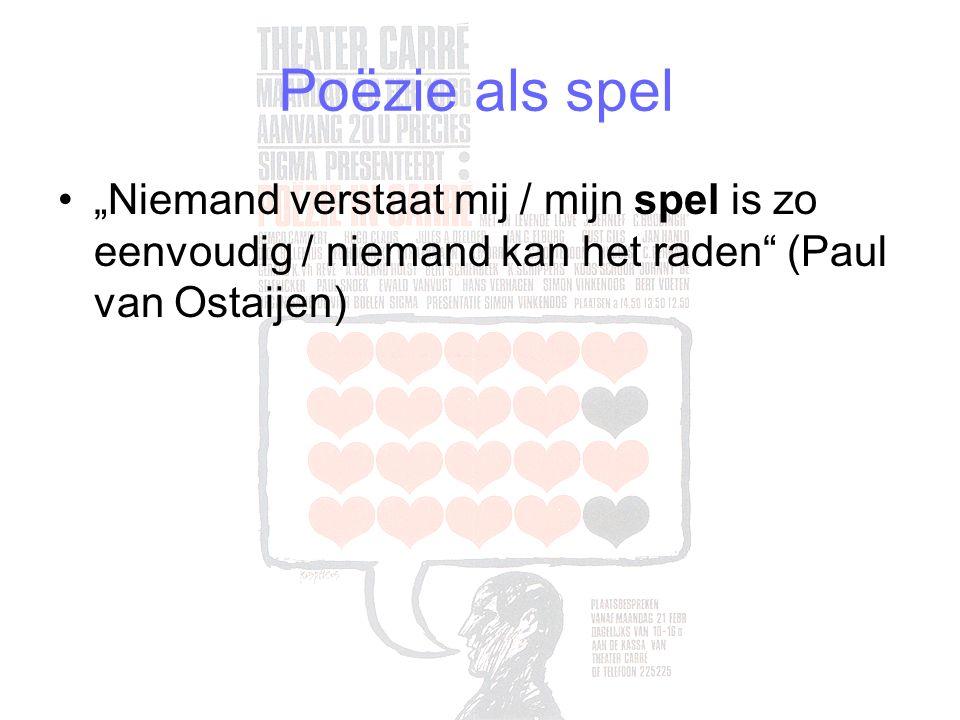 """Poëzie als spel """"Niemand verstaat mij / mijn spel is zo eenvoudig / niemand kan het raden (Paul van Ostaijen)"""