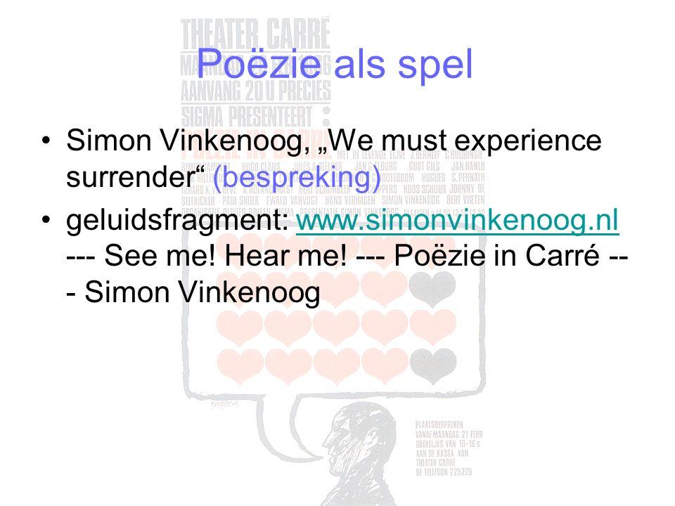 "Poëzie als spel Simon Vinkenoog, ""We must experience surrender (bespreking) geluidsfragment: www.simonvinkenoog.nl --- See me."
