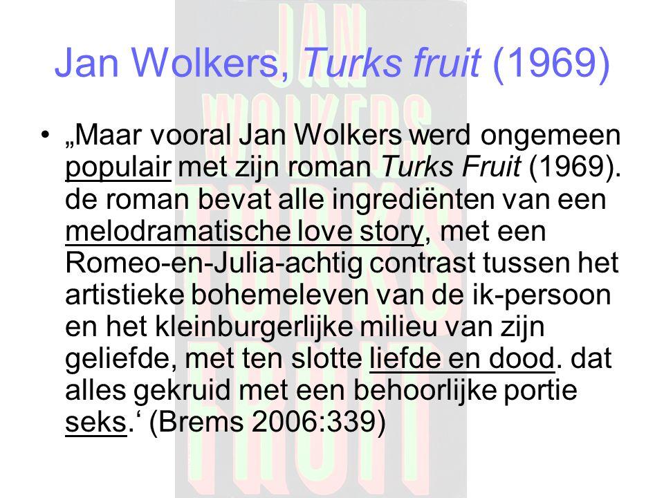 """Jan Wolkers, Turks fruit (1969) """"Maar vooral Jan Wolkers werd ongemeen populair met zijn roman Turks Fruit (1969)."""