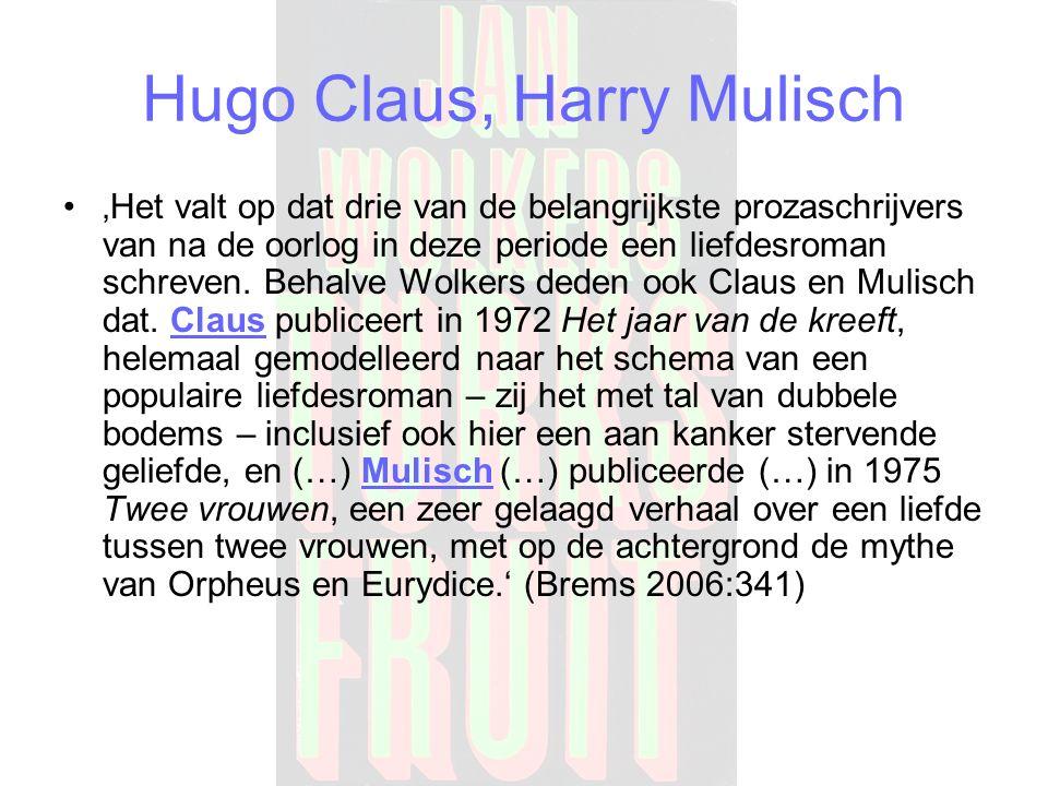 Hugo Claus, Harry Mulisch 'Het valt op dat drie van de belangrijkste prozaschrijvers van na de oorlog in deze periode een liefdesroman schreven.