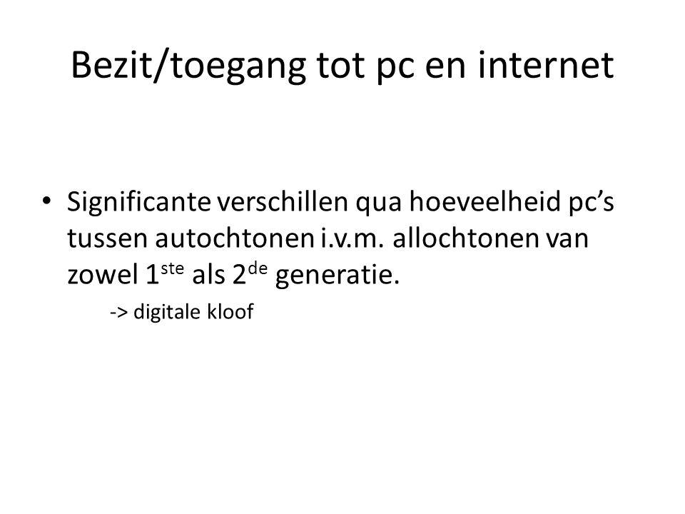 Bezit/toegang tot pc en internet Significante verschillen qua hoeveelheid pc's tussen autochtonen i.v.m.