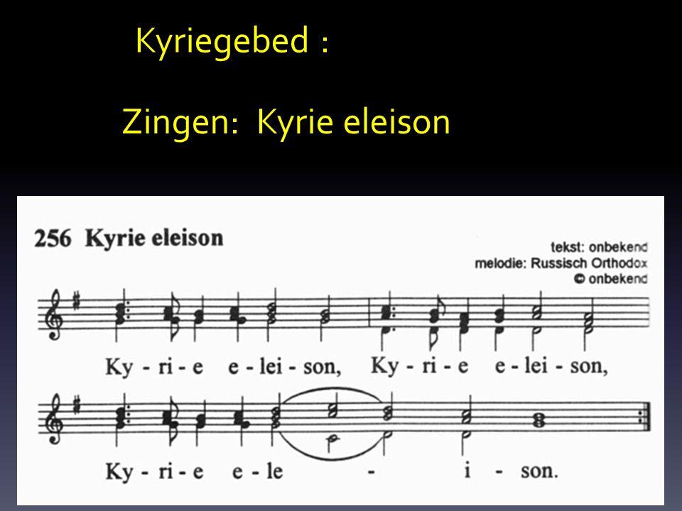 Kyriegebed : Zingen: Kyrie eleison