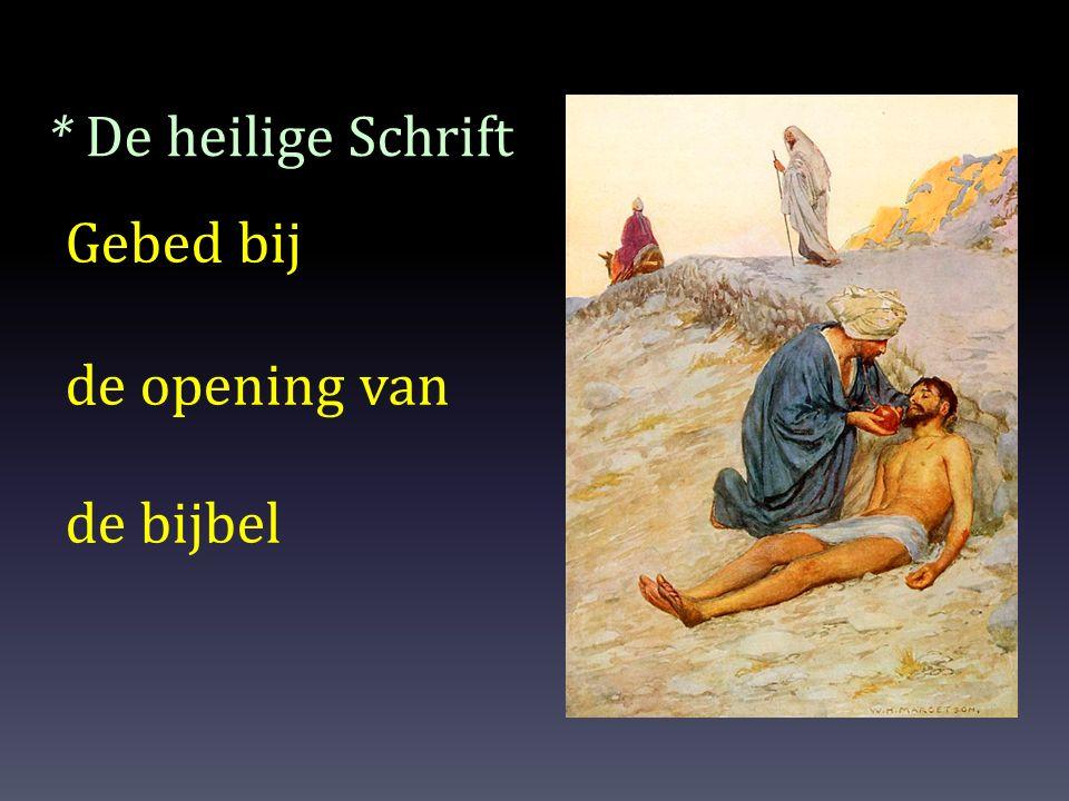 * De heilige Schrift Gebed bij de opening van de bijbel