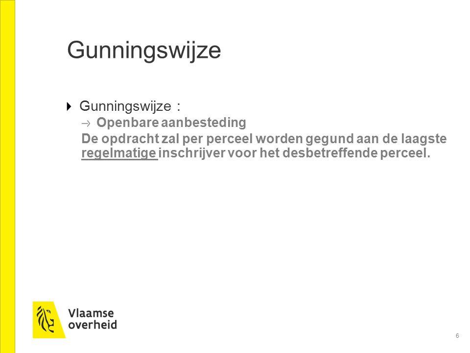 6 Gunningswijze Gunningswijze : Openbare aanbesteding De opdracht zal per perceel worden gegund aan de laagste regelmatige inschrijver voor het desbet