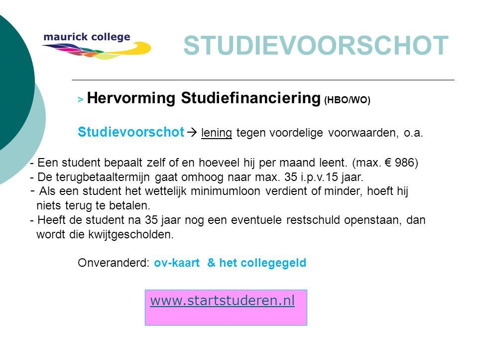STUDIEVOORSCHOT > Hervorming Studiefinanciering (HBO/WO) Studievoorschot  lening tegen voordelige voorwaarden, o.a.