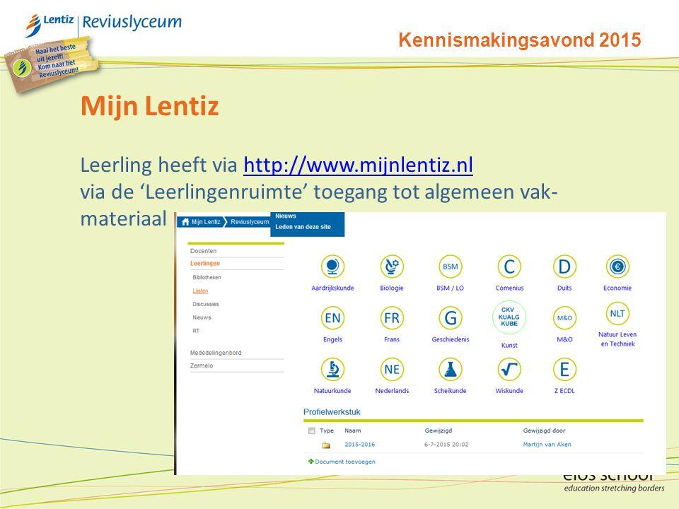 Kennismakingsavond 2015 Mijn Lentiz Leerling heeft via http://www.mijnlentiz.nlhttp://www.mijnlentiz.nl via de 'Leerlingenruimte' toegang tot algemeen