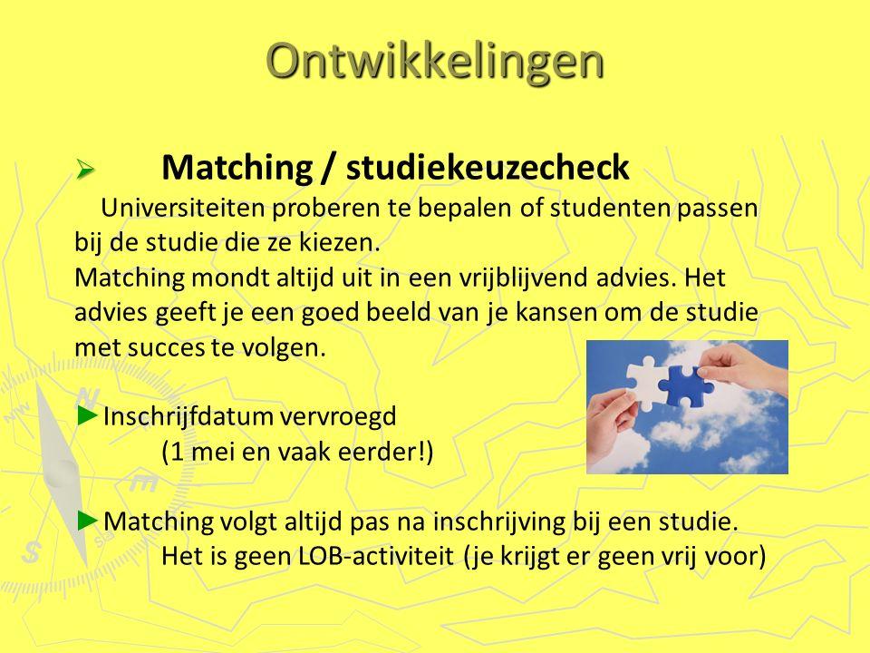   Matching / studiekeuzecheck Universiteiten proberen te bepalen of studenten passen bij de studie die ze kiezen.