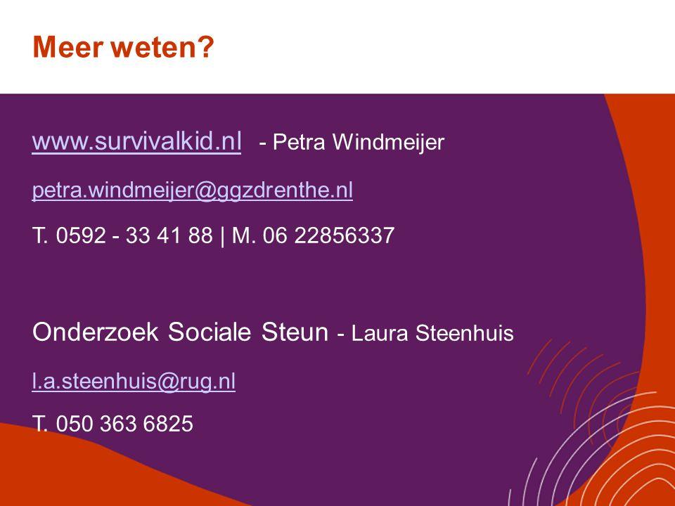 Meer weten? www.survivalkid.nlwww.survivalkid.nl - Petra Windmeijer petra.windmeijer@ggzdrenthe.nl T. 0592 - 33 41 88 | M. 06 22856337 Onderzoek Socia