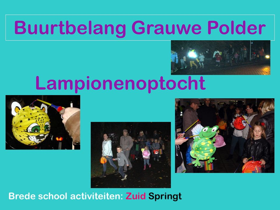 Buurtbelang Grauwe Polder Brede school activiteiten: Zuid Springt Eruit Lampionenoptocht