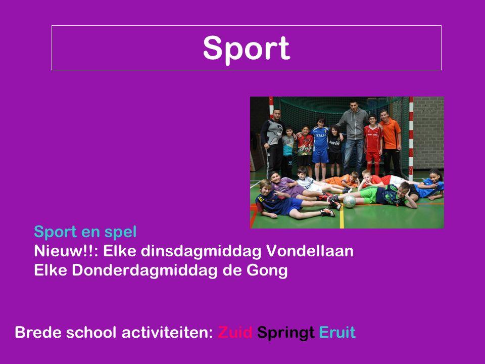 Brede school activiteiten: Zuid Springt Eruit Sport Sport en spel Nieuw!!: Elke dinsdagmiddag Vondellaan Elke Donderdagmiddag de Gong
