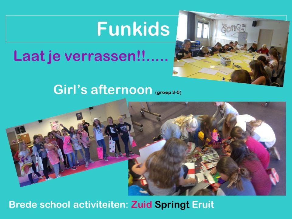 Brede school activiteiten: Zuid Springt Eruit Funkids Laat je verrassen!!..... Girl's afternoon (groep 3-5)