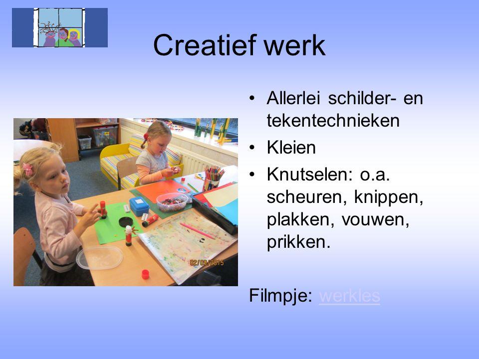 Creatief werk Allerlei schilder- en tekentechnieken Kleien Knutselen: o.a. scheuren, knippen, plakken, vouwen, prikken. Filmpje: werkleswerkles