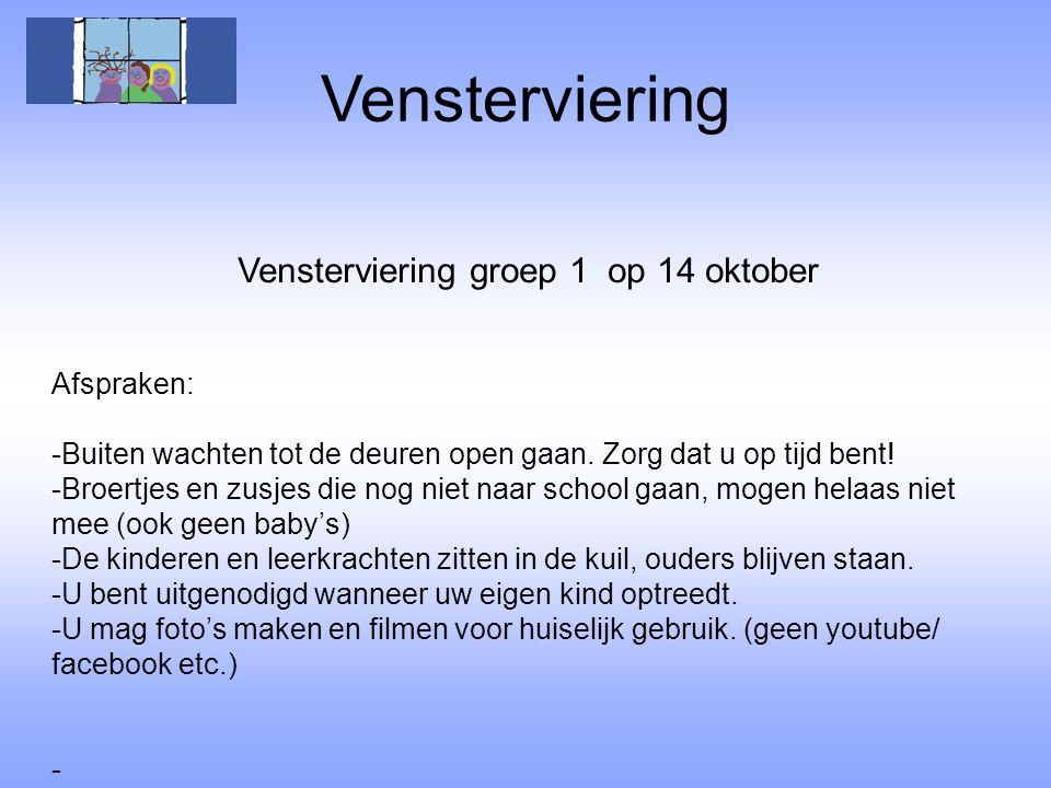 Vensterviering Vensterviering groep 1 op 14 oktober Afspraken: -Buiten wachten tot de deuren open gaan. Zorg dat u op tijd bent! -Broertjes en zusjes