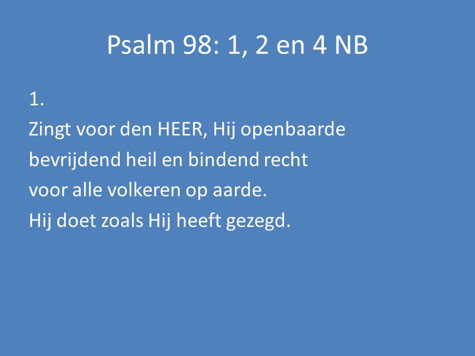 Psalm 98: 1, 2 en 4 NB 1.
